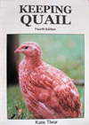 Keeping Quail By Katie Thear