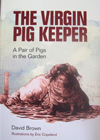 The Virgin Pig Keeper – A Pair Of Pigs In The Garden By David Brown